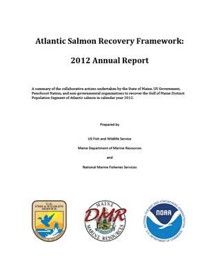 Atlantic Salmon Recovery Framework: 2012 Annual Report